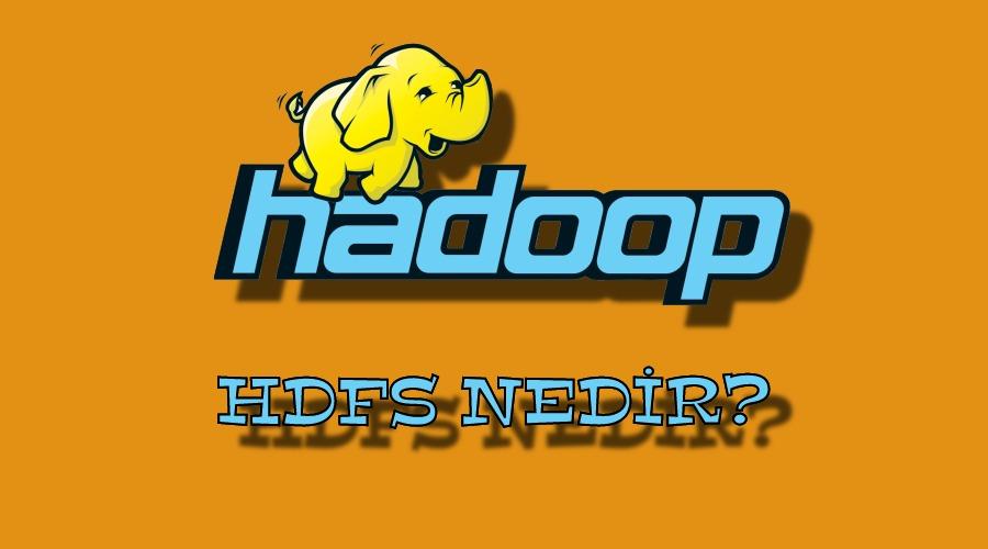 Hadoop HDFS Nedir?