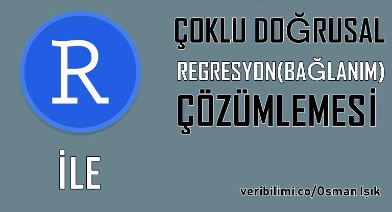 R ile Çoklu Doğrusal Regresyon(Bağlanım) Çözümlemesi