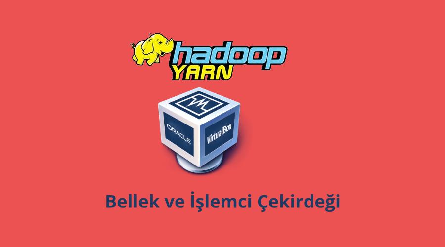 HDP-Sandbox içinde YARN'a Daha Fazla Kaynak Tahsis Etmek