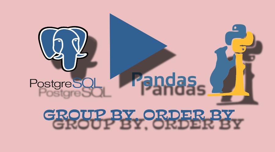 SQL Sorgularının Python Pandas Dataframe Karşılıkları-2 (GROUP BY, ORDER BY)