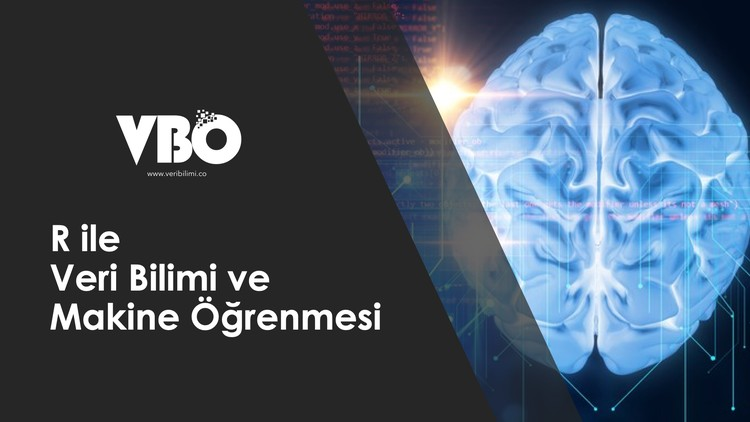 R ile Veri Bilimi ve Machine Learning (35 Saat)